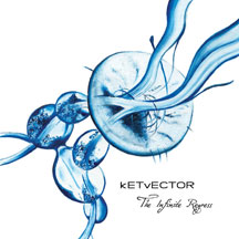 Ketvector - The Infinite Regress