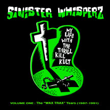 My Life With The Thrill Kill Kult - Sinister Whisperz: Wax Trax Years (1987-1991)