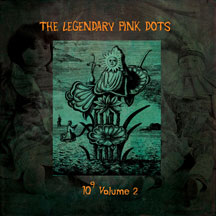 Legendary Pink Dots - 10 To The Power Of 9 Vol.2 (Limited Colored Vinyl 499 Copies)