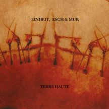 Einheit, Esch & Mur - Terre Haute (Limited Colored Vinyl)