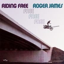 Roger James - Riding Free: Expanded Edition
