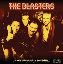 The Blasters - Dark Night: Live In Philly