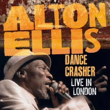 Alton Ellis - Dance Crasher: Live In London