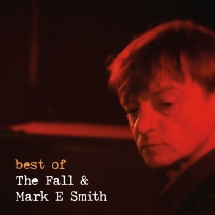 Fall - Best Of The Fall And Mark E. Smith