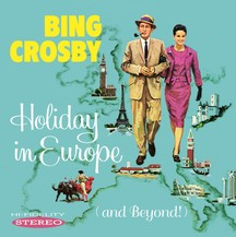 Bing Crosby - Holiday In Europe (And Beyond!)