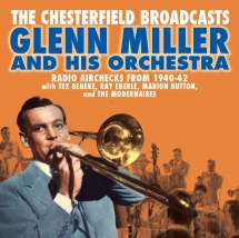 Glenn Miller - The Chesterfield Broadcasts: Radio Airchecks From 1940-42