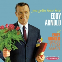 Eddy Arnold - You Gotta Have Love / Sings Them Again