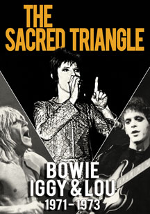 David Bowie - The Sacred Triangle: Bowie, Iggy & Lou 1971- 1973