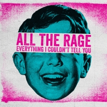 All The Rage - Everything I Couldn
