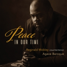 Reginald Mobley & Agave Baroque - Peace In Our Time