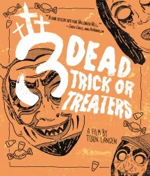 3 Dead Trick Or Treaters: Limited Edition