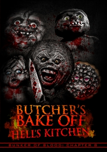 Bunker Of Blood 8: Butchers Bake Off - Hell's Kitchen